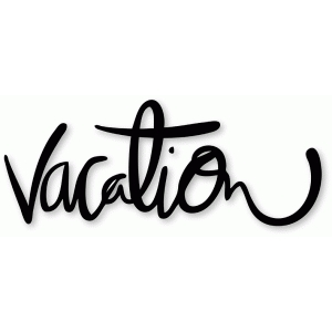 handwritten 'vacation'