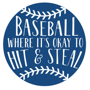 baseball where it's okay to hit & steal