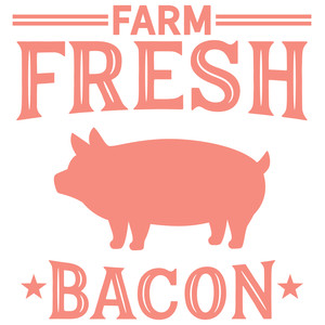 farm fresh bacon