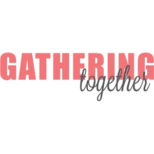 gathering together
