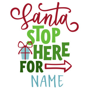 santa stop here family name phrase