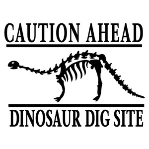 caution dinosaur dig site