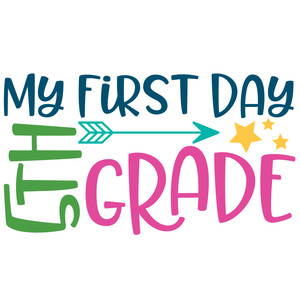 my first day 5th grade arrow quote