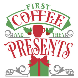 coffee & then presents