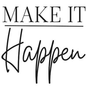 make it happen quote