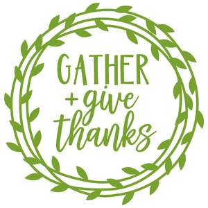 gather + give thanks