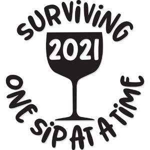 surviving 2021 one sip at a time