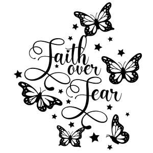 faith over fear butterfly quote