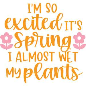 i'm so excited it's spring i almost wet my plants