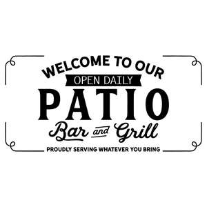 welcome to our patio bar and grill