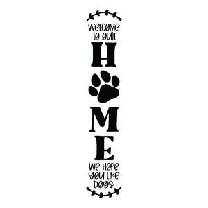 welcome to our home we hope you like dogs