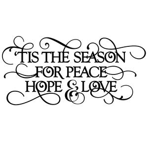 christmas phrase - tis the season peace love hope