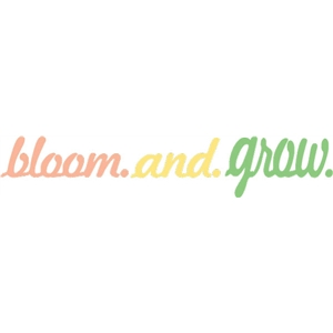 bloom and grow phrase