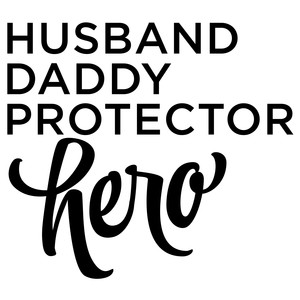 husband daddy protector hero phrase