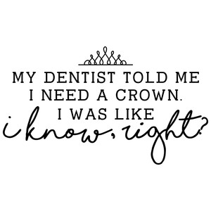 my dentist told me i need a crown
