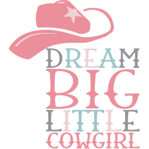 dream big cowgirl