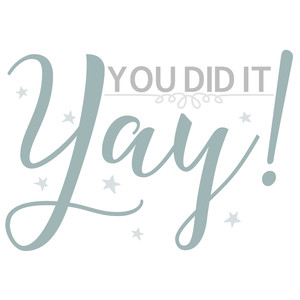 you did it yay!