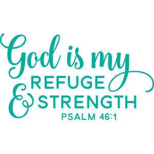 god is my refuge & strength