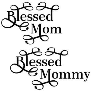 blessed mom & mommy quotes set