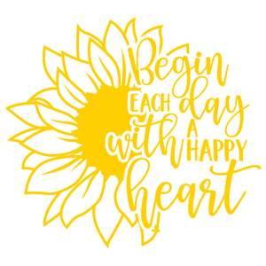 begin each day with a happy heart