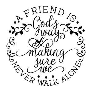 a friend is god's way