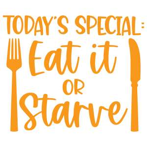 today's special: eat it or starve