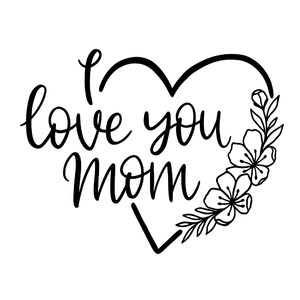 I love you mom with heart and flowers