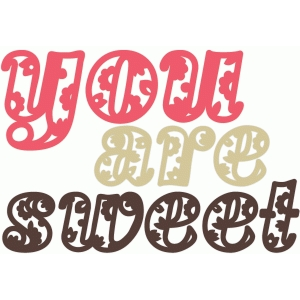 you are sweet lower case