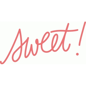 sweet! hand lettered word