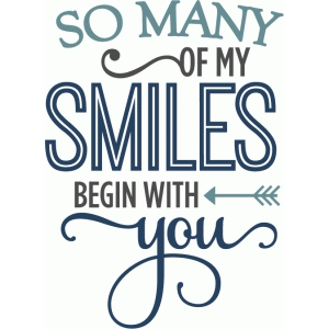 so many smiles begin with you - phrase
