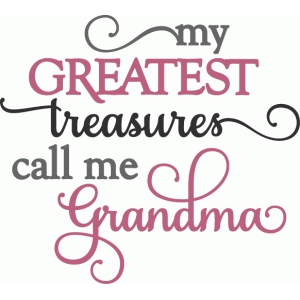 greatest treasures call me grandma phrase