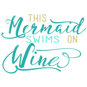 this mermaid swims on wine
