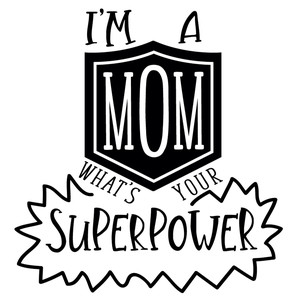 mom superpower