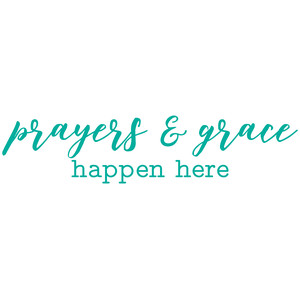 prayers and grace happen here