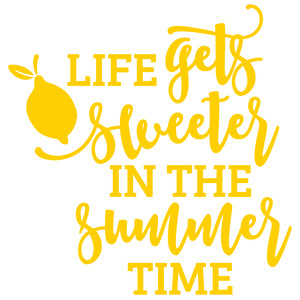 life gets sweeter in the summer