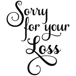 sorry for your loss quote