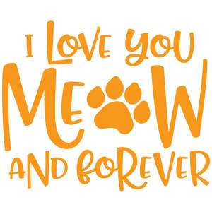i love you meow and forever