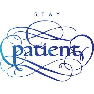 flourished stay patient