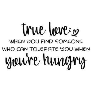 true love: hungry