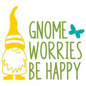 gnome worries be happy