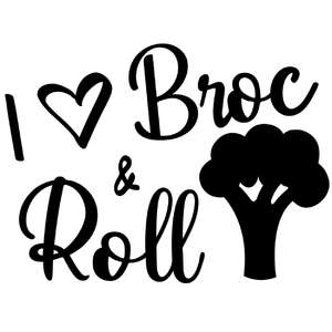 i love broc and roll
