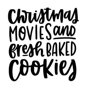 christmas movies and fresh baked cookies