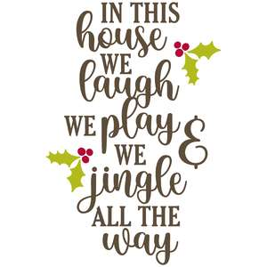 we laugh we play we jingle all the way