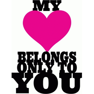 my heart belongs only to you