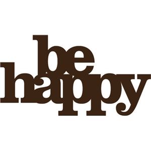'be happy' phrase
