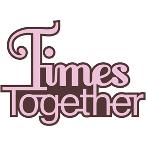 'times together' word phrase