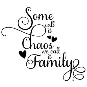 some call it chaos family quote