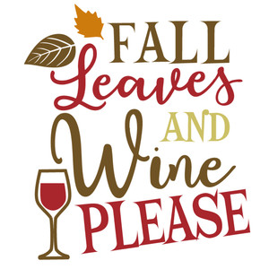 fall leaves wine please