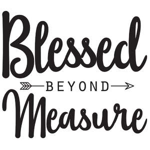 blessed beyond measure arrow quote