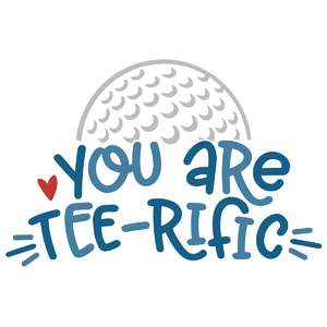 you are tee-rific